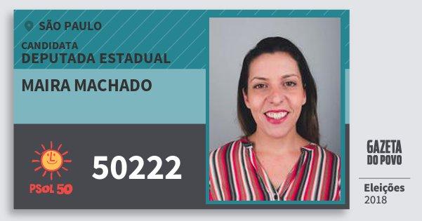 Santinho Maira Machado 50222 (PSOL) Deputada Estadual   São Paulo   Eleições 2018