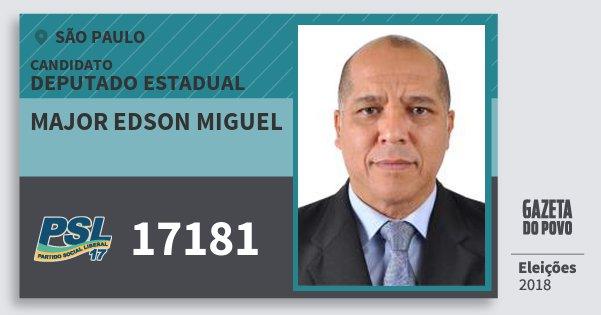 Santinho Major Edson Miguel 17181 (PSL) Deputado Estadual | São Paulo | Eleições 2018
