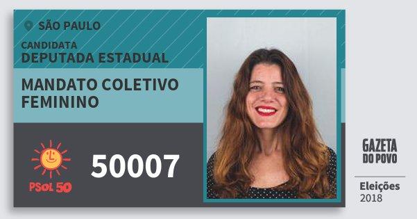 Santinho Mandato Coletivo Feminino 50007 (PSOL) Deputada Estadual | São Paulo | Eleições 2018