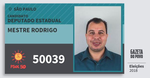 Santinho Mestre Rodrigo 50039 (PSOL) Deputado Estadual | São Paulo | Eleições 2018