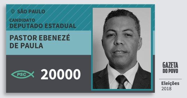 Santinho Pastor Ebenezé de Paula 20000 (PSC) Deputado Estadual   São Paulo    Eleições b3894a0da4