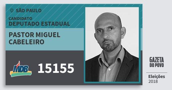 Santinho Pastor Miguel Cabeleiro 15155 (MDB) Deputado Estadual | São Paulo | Eleições 2018