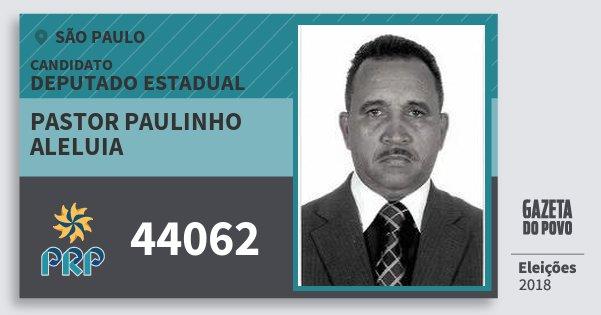 Santinho Pastor Paulinho Aleluia 44062 (PRP) Deputado Estadual | São Paulo | Eleições 2018