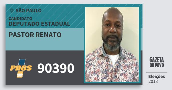 Santinho Pastor Renato 90390 (PROS) Deputado Estadual | São Paulo | Eleições 2018