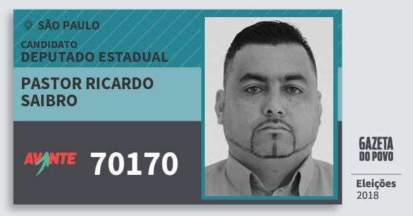 Santinho Pastor Ricardo Saibro 70170 (AVANTE) Deputado Estadual | São Paulo | Eleições 2018