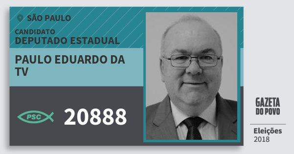 Santinho Paulo Eduardo da Tv 20888 (PSC) Deputado Estadual   São Paulo    Eleições b99d56833c