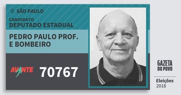 Santinho Pedro Paulo Prof. e Bombeiro 70767 (AVANTE) Deputado Estadual   São Paulo   Eleições 2018