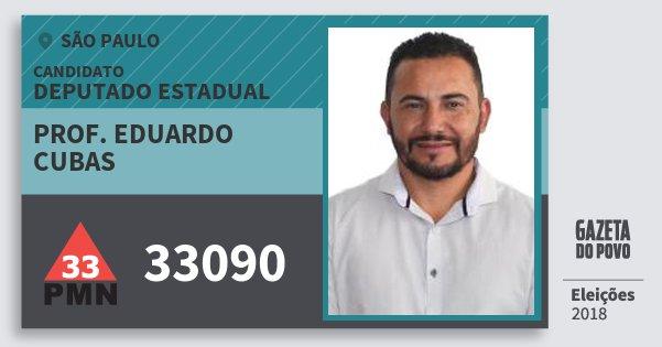 Santinho Prof. Eduardo Cubas 33090 (PMN) Deputado Estadual | São Paulo | Eleições 2018