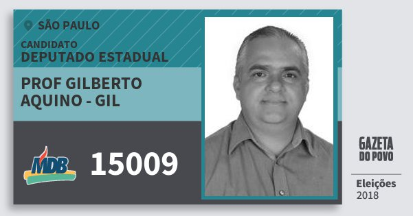 Santinho Prof Gilberto Aquino - Gil 15009 (MDB) Deputado Estadual   São Paulo   Eleições 2018