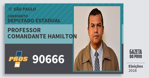 Santinho Professor Comandante Hamilton 90666 (PROS) Deputado Estadual | São Paulo | Eleições 2018