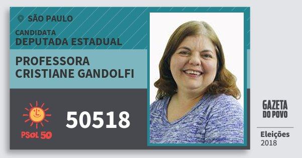 Santinho Professora Cristiane Gandolfi 50518 (PSOL) Deputada Estadual | São Paulo | Eleições 2018