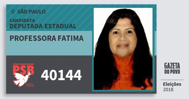 Santinho Professora Fatima 40144 (PSB) Deputada Estadual | São Paulo | Eleições 2018