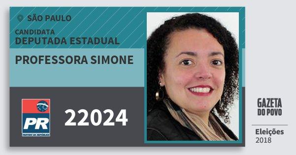 Santinho Professora Simone 22024 (PR) Deputada Estadual | São Paulo | Eleições 2018