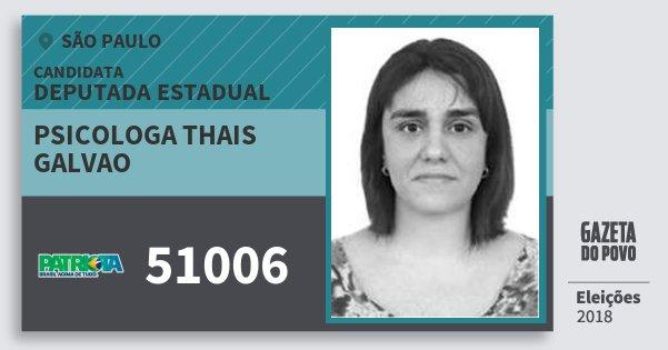 Santinho Psicologa Thais Galvao 51006 (PATRI) Deputada Estadual | São Paulo | Eleições 2018