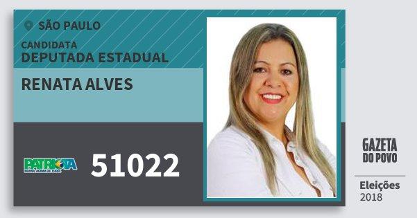 Santinho Renata Alves 51022 (PATRI) Deputada Estadual | São Paulo | Eleições 2018