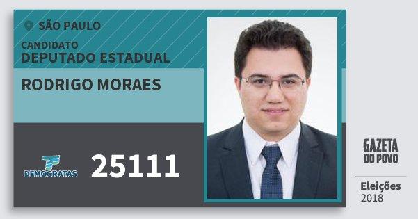 Santinho Rodrigo Moraes 25111 (DEM) Deputado Estadual | São Paulo | Eleições 2018