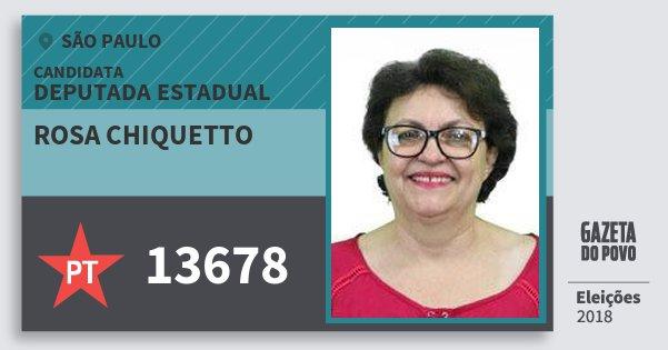Santinho Rosa Chiquetto 13678 (PT) Deputada Estadual | São Paulo | Eleições 2018