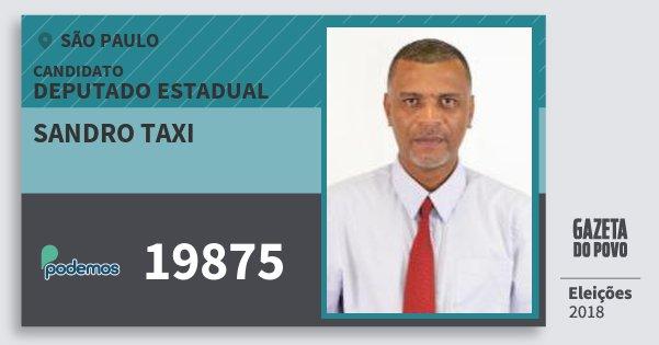 Santinho Sandro Taxi 19875 (PODE) Deputado Estadual | São Paulo | Eleições 2018