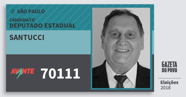 Santinho Santucci 70111 (AVANTE) Deputado Estadual | São Paulo | Eleições 2018