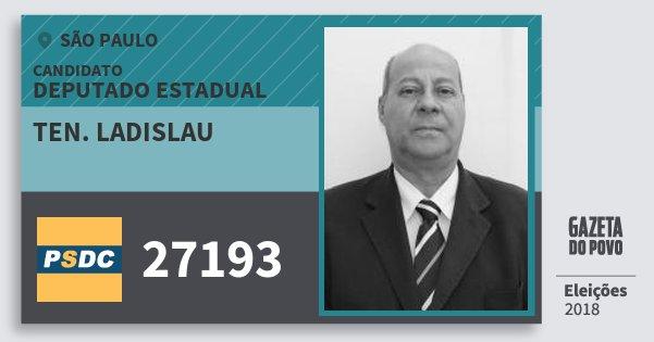 Ten. Ladislau 27193 (DC) Deputado Estadual   São Paulo   Eleições 2018 1c83c30663