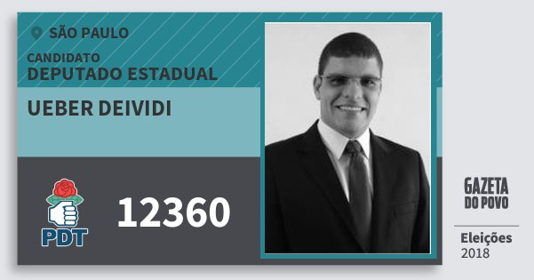 Santinho Ueber Deividi 12360 (PDT) Deputado Estadual | São Paulo | Eleições 2018