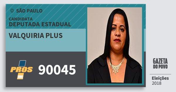 Santinho Valquiria Plus 90045 (PROS) Deputada Estadual | São Paulo | Eleições 2018