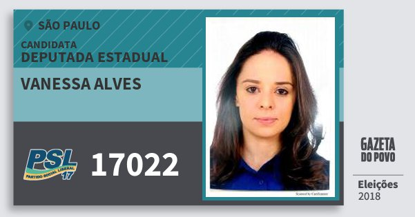 Santinho Vanessa Alves 17022 (PSL) Deputada Estadual   São Paulo   Eleições 2018
