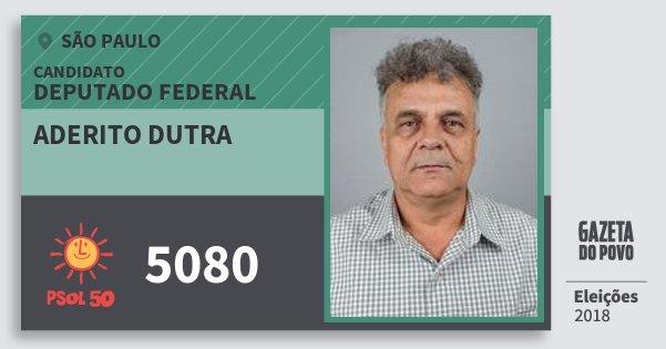 Santinho Aderito Dutra 5080 (PSOL) Deputado Federal | São Paulo | Eleições 2018