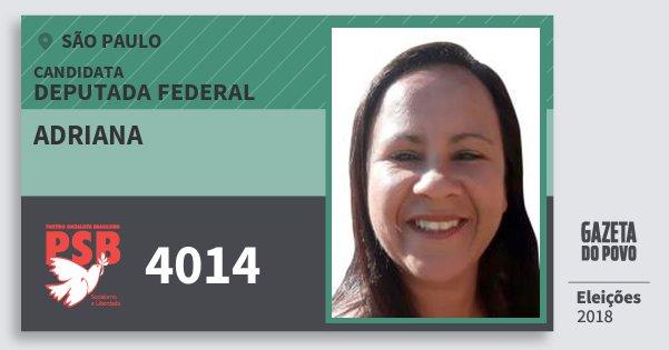 Santinho Adriana 4014 (PSB) Deputada Federal | São Paulo | Eleições 2018