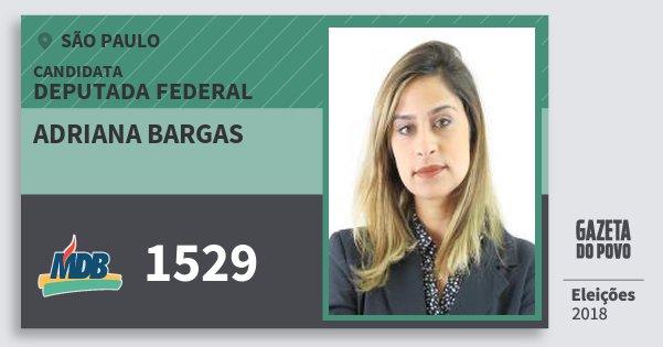 Santinho Adriana Bargas 1529 (MDB) Deputada Federal | São Paulo | Eleições 2018