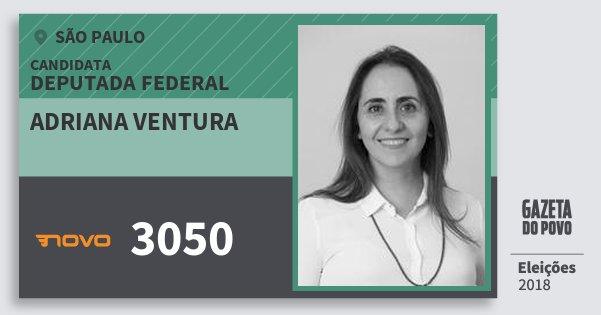 Santinho Adriana Ventura 3050 (NOVO) Deputada Federal | São Paulo | Eleições 2018