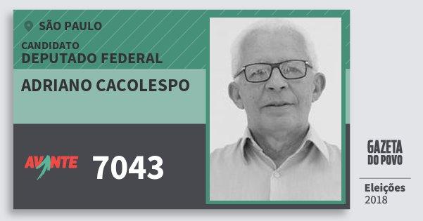Santinho Adriano Cacolespo 7043 (AVANTE) Deputado Federal | São Paulo | Eleições 2018