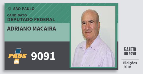 Santinho Adriano Macaira 9091 (PROS) Deputado Federal | São Paulo | Eleições 2018