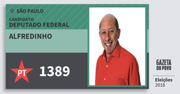 Santinho Alfredinho 1389 (PT) Deputado Federal | São Paulo | Eleições 2018