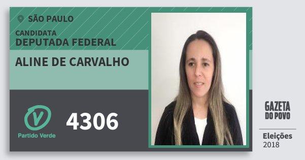 Santinho Aline de Carvalho 4306 (PV) Deputada Federal | São Paulo | Eleições 2018