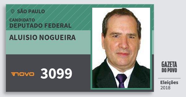 Santinho Aluisio Nogueira 3099 (NOVO) Deputado Federal | São Paulo | Eleições 2018