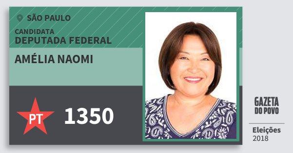 Santinho Amélia Naomi 1350 (PT) Deputada Federal | São Paulo | Eleições 2018