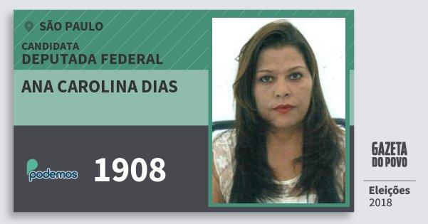 Santinho Ana Carolina Dias 1908 (PODE) Deputada Federal | São Paulo | Eleições 2018