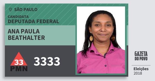 Santinho Ana Paula Beathalter 3333 (PMN) Deputada Federal | São Paulo | Eleições 2018