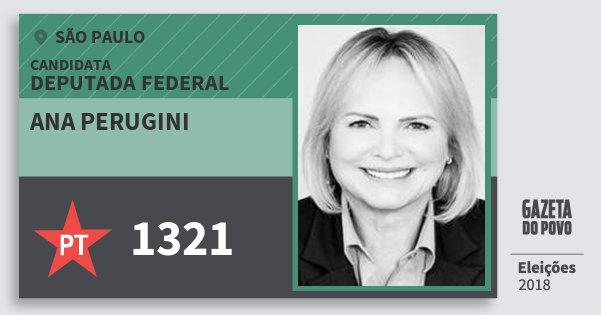 Santinho Ana Perugini 1321 (PT) Deputada Federal | São Paulo | Eleições 2018