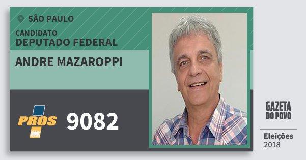 Santinho Andre Mazaroppi 9082 (PROS) Deputado Federal | São Paulo | Eleições 2018