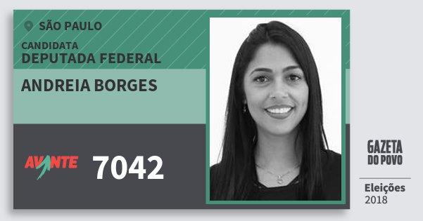 Santinho Andreia Borges 7042 (AVANTE) Deputada Federal | São Paulo | Eleições 2018