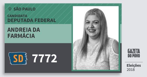 Santinho Andreia da Farmácia 7772 (SOLIDARIEDADE) Deputada Federal | São Paulo | Eleições 2018