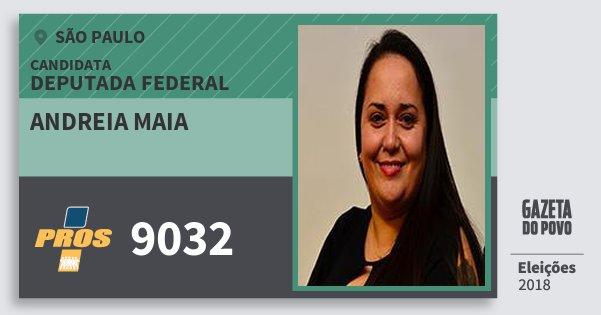 Santinho Andreia Maia 9032 (PROS) Deputada Federal | São Paulo | Eleições 2018