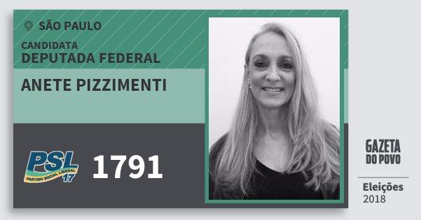 Santinho Anete Pizzimenti 1791 (PSL) Deputada Federal | São Paulo | Eleições 2018