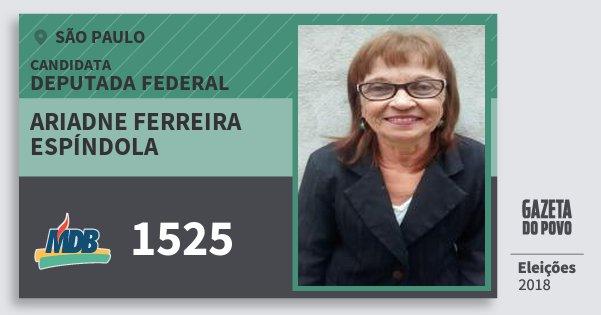 Santinho Ariadne Ferreira Espíndola 1525 (MDB) Deputada Federal | São Paulo | Eleições 2018
