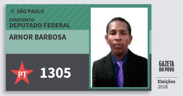 Santinho Arnor Barbosa 1305 (PT) Deputado Federal | São Paulo | Eleições 2018