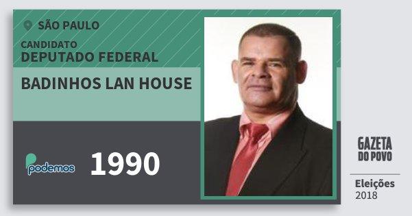 Santinho Badinhos Lan House 1990 (PODE) Deputado Federal | São Paulo | Eleições 2018