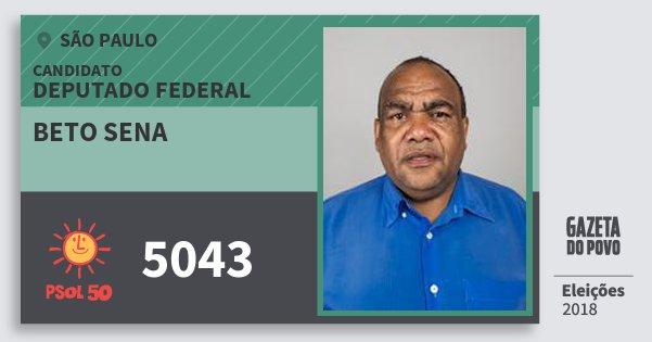 Santinho Beto Sena 5043 (PSOL) Deputado Federal | São Paulo | Eleições 2018