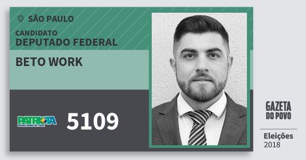 Santinho Beto Work 5109 (PATRI) Deputado Federal | São Paulo | Eleições 2018
